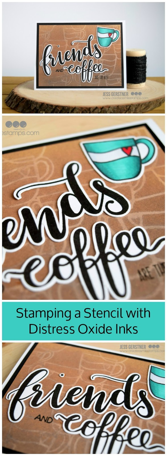 Coffee Themed Card by Jess Gerstner with Distress Oxide Inks and Create a Smile Stamps