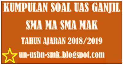pada kesempatan kali ini kami akan membagikan soal terbaru yakni  Soal UAS Sejarah Indonesia Kelas 10 11 12 Semester 1 Kurikulum 2013 Tahun Ajaran 2018/2019
