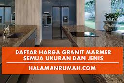 Daftar Harga Granit Marmer Semua Ukuran Terbaru 2018