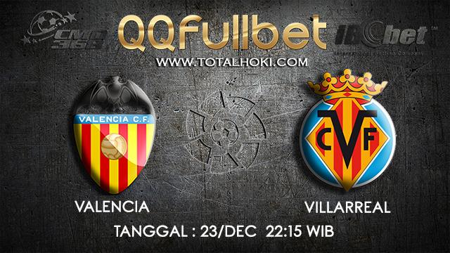 PREDIKSI BOLA ~ PREDIKSI TARUHAN BOLA VALENCIA VS VILLAREAL 23 DESEMBER 2017 (Spanish La Liga)