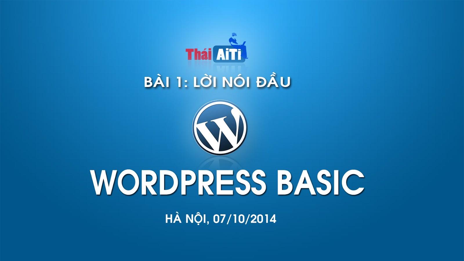 Bài 1: Lời nói đầu - Giới thiệu và cách nhìn về Wordpress - ThaiAiTi.com