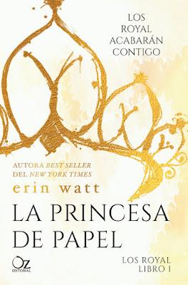 LOS ROYAL #1 : La Princesa de Papel. Erin Watt (Oz - 1 Marzo 2017) PORTADA NOVELA JUVENIL