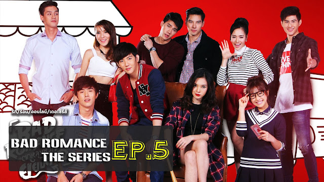 [Vietsub/Engsub] Bad Romance The Series EP. 5