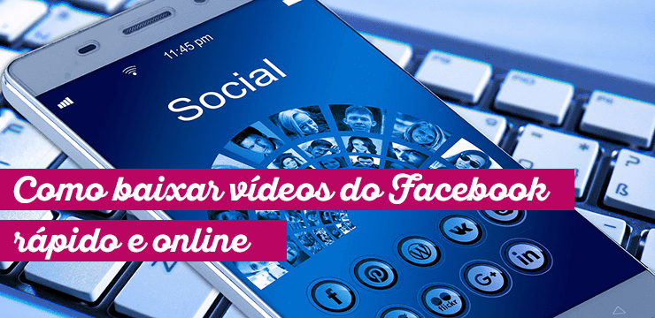 Sites para baixar vídeos do Facebook online
