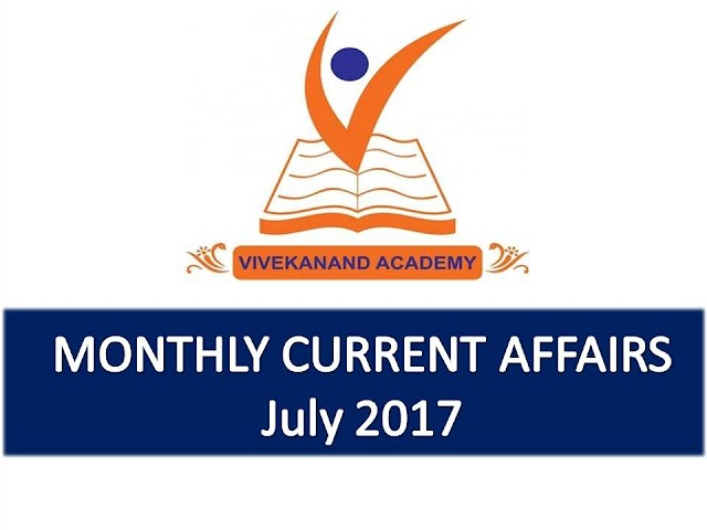 Vivekanand Academy Current Affairs Monthly - July 2017