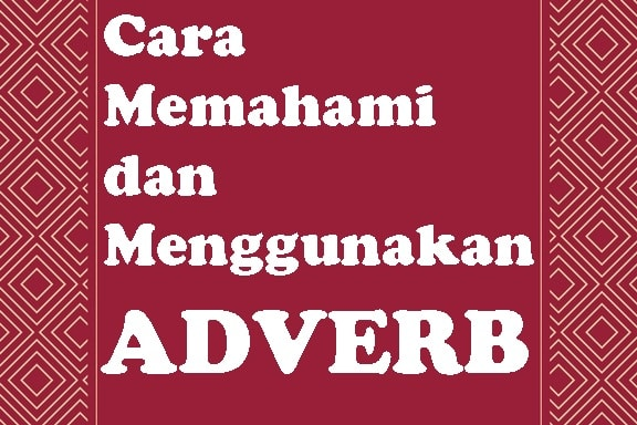 adverb, belajar grammar, pengertian adverb,