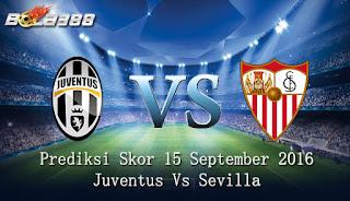 Agen Bola Terpercaya - Prediksi Skor Juventus Vs Sevilla 15 September 2016