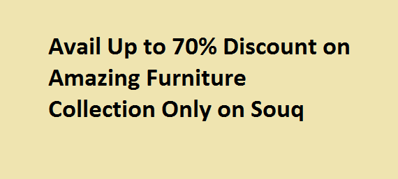 Avail Up to 70% Discount on Amazing Furniture Collection Only on Souq