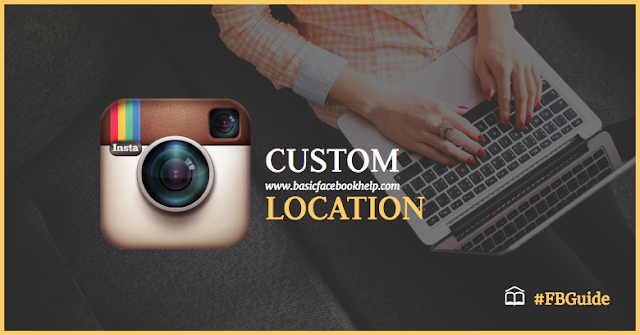 Add New Instagram Custom Location