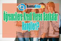 Öğrencilere Kredi Kartı ve Kredi Veren Bankalar
