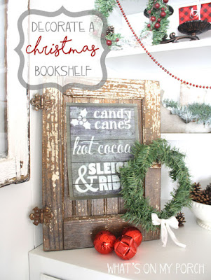https://whatsonmyporch.blogspot.com/2017/12/decorate-christmas-bookshelf.html