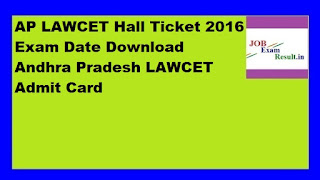 AP LAWCET Hall Ticket 2016 Exam Date Download Andhra Pradesh LAWCET Admit Card