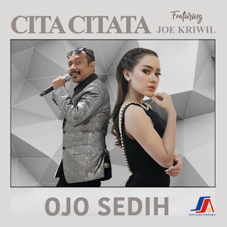 Cita Citata - Ojo Sedih feat. Joe Kriwil Mp3