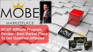 Mobe Affiliate Program Review - Best Market Place To Get Qualified Affiliates