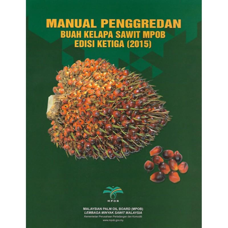 Palm Oil  U0026 Oil Palm  Manual Penggredan Buah Kelapa Sawit Mpob