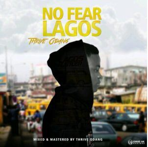 "Thrive Odang – ""No fear Lagos"" [Mp3 Music Download]"
