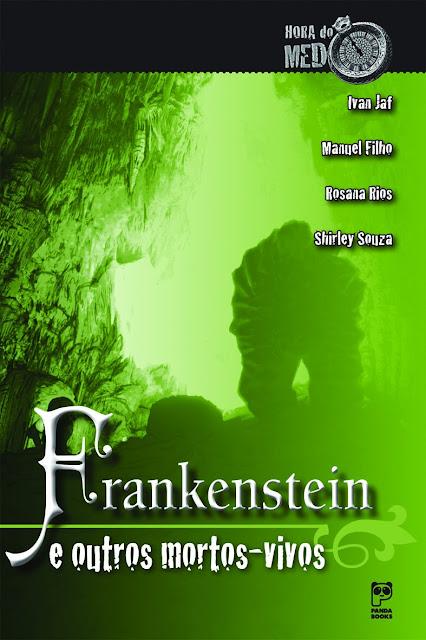 Frankenstein e outros mortos-vivos - Ivan Jaf, Manuel Filho, Shirley Souza, Rosana Rios