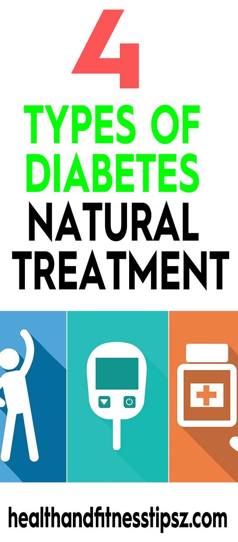 4 Types Of Diabetes Natural Treatment