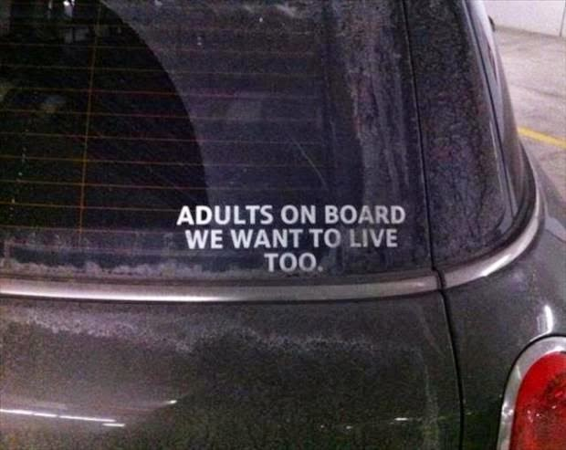 Funny Adults On Board We Want to live too Car Sign joke picture