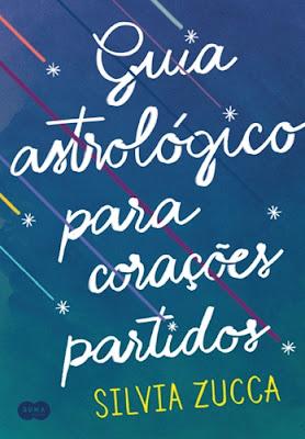 Guia astrológico para corações partidos (Silvia Zucca)