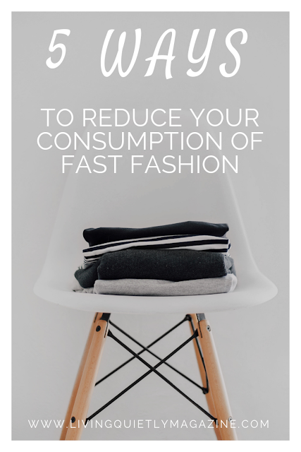 5 ways to reduce your consumption of fast fashion
