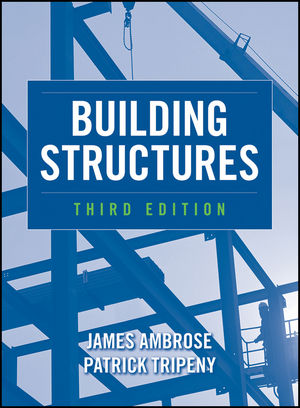 BUILDING STRUCTURES Third Edition JAMES AMBROSE_PATRICK TRIPENY