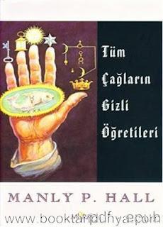 Manly P. Hall - Tüm Çağların Gizli Öğretileri