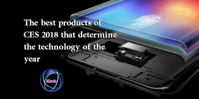 The best products of CES 2018 that determine the technology of the year