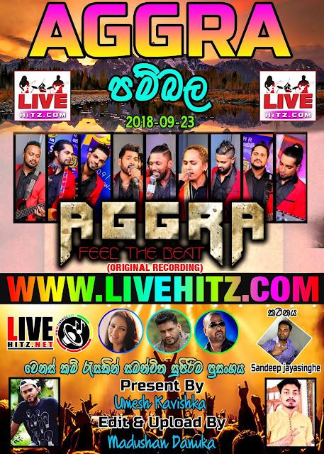 AGGRA LIVE IN PAMBALA 2018-09-23