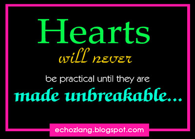 Heart will never be practical until they are made unbreakable.