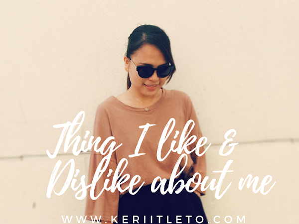 [November Special] Things I like and dislike about myself