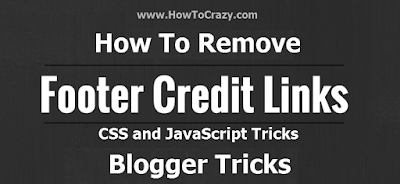 How To Remove Footer Credits In Blogger Template Simple Trick