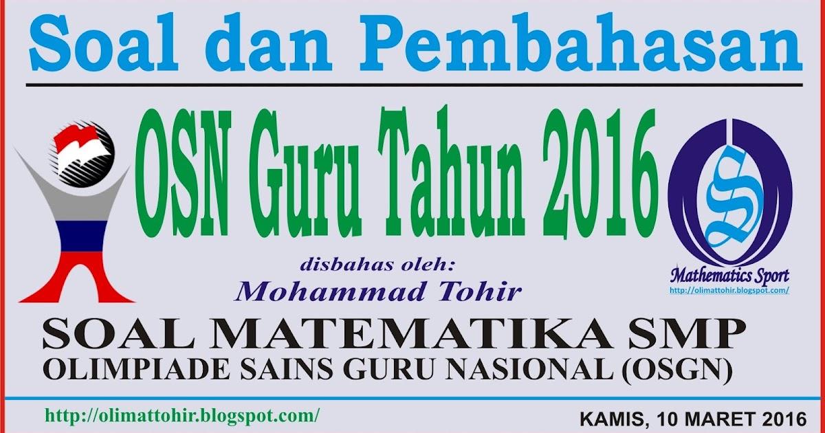Mathematics Sport Soal Dan Pembahasan Osn Guru Matematika Smp Tahun 2016