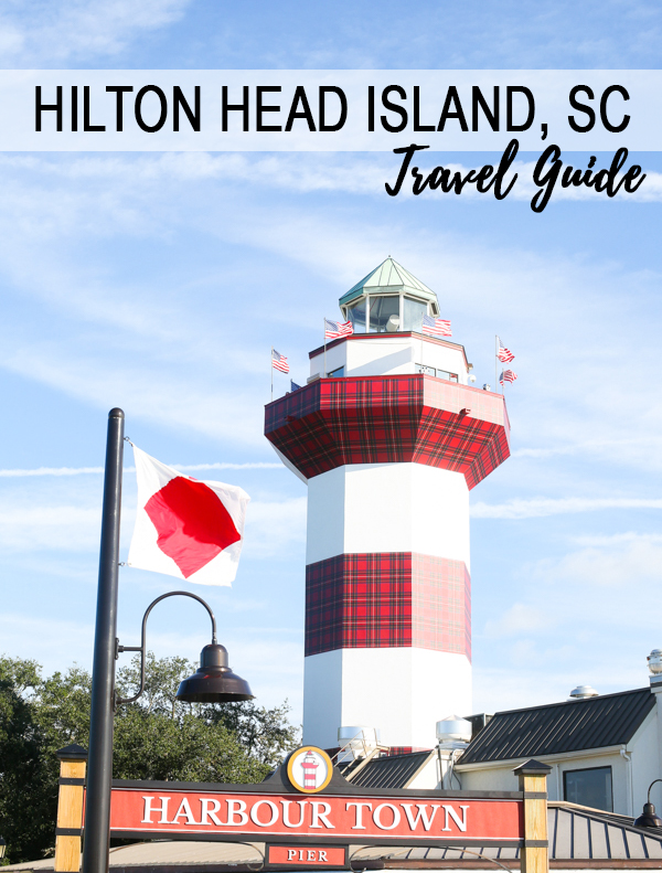 Hilton Head Island, SC Travel Guide - Chasing Cinderella