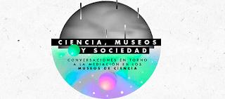 Ciencia, Museos y sociedad | MALOKA