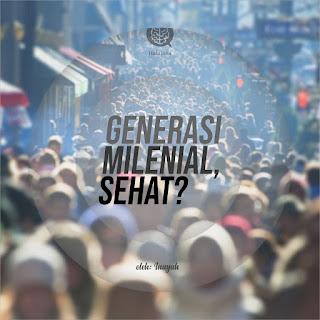 Generasi Milenial: Sehat?