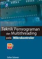 Judul Buku : Teknik Pemrograman dan Multithreading pada Mikrokontroler (disertai CD)