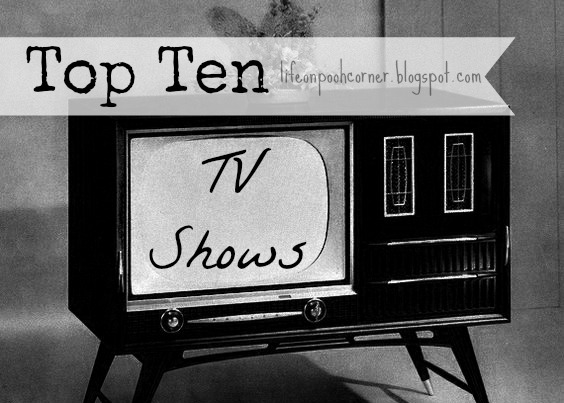 https://lifeonpoohcorner.blogspot.com/2016/11/top-ten-tv-shows.html