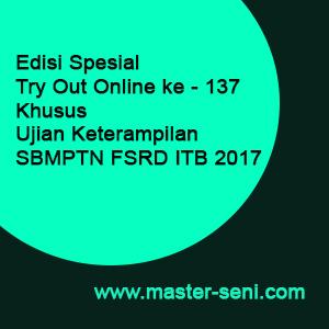 Edisi Spesial Try Out Online ke - 137 Khusus SNMPTN FSRD ITB 2017
