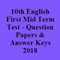 10th English First Mid Term Test - Question Papers & Answer Keys 2018