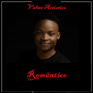 Valter Artistico - Romântico [Kizomba] | Download Mp3