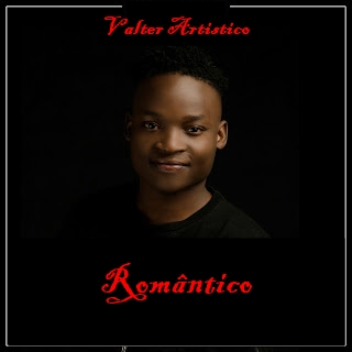 Valter Artistico - Romântico [Kizomba] | Download Mp3