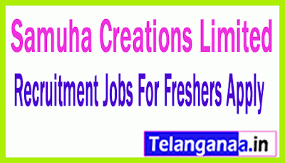 Samuha Creations Limited Recruitment Jobs For Freshers Apply