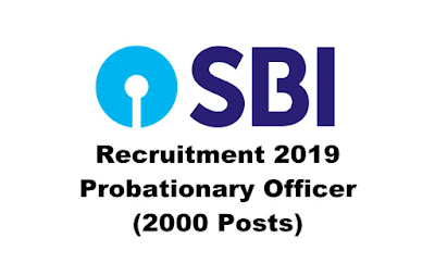 State Bank of India Recruitment 2019 for Probationary Officer (2000 Posts) Apply Online. Last Date:22.04.2019