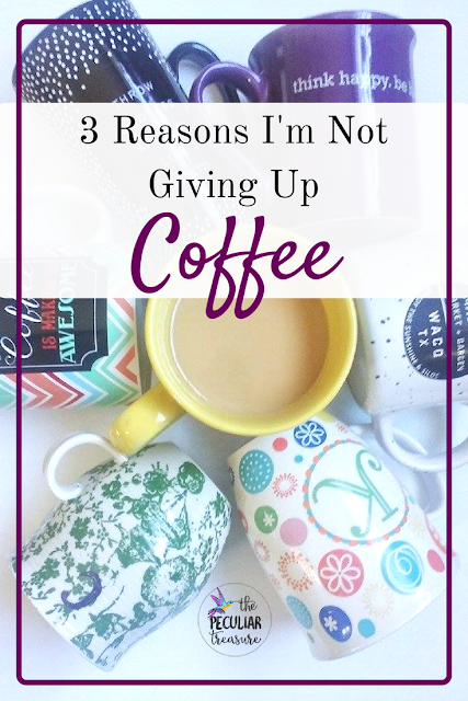 3 Reasons I'm Not Giving Up Coffee