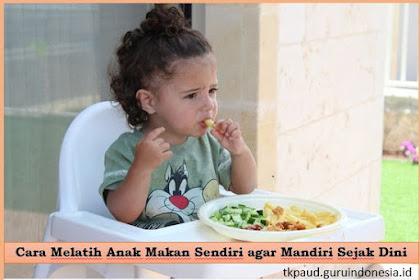 Cara Melatih Anak Makan Sendiri agar Mandiri Sejak Dini