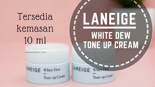 Laneige White Dew Tone Up Cream, Whitening-nya Song Hye Kyo Eonni! - Elsawati.com