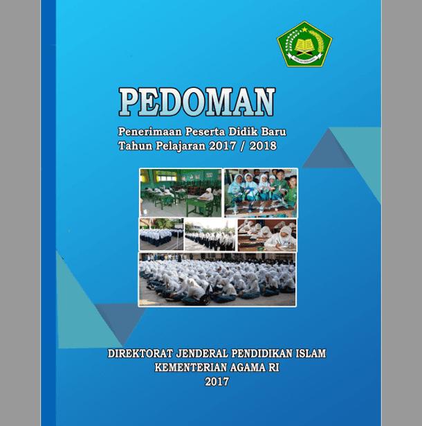 Pedoman Penerimaan Peserta Didik Baru Pada Madrasah Tahun 2017/2018