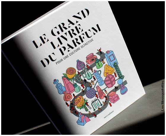Livre blog : Le Grand Livre du Parfum, Collectif NEZ