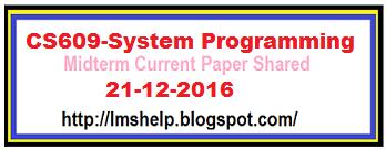 CS609 Midterm Current Paper 21 dec 2016